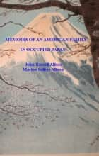 Memoirs of an American Family in Occupied Japan ebook by John and Marion Allison