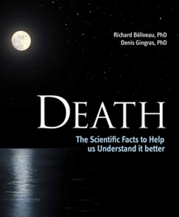 Death - The Scientific Facts to Help Us Understand It Better ebook by Richard Beliveau,Denis Gingras