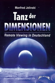 Tanz der Dimensionen - Remote Viewing in Deutschland ebook by Manfred Jelinski