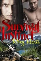 Survival Instinct ebook by Roxy Harte