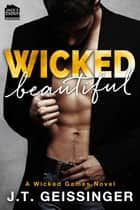 Wicked Beautiful 電子書籍 J.T. Geissinger