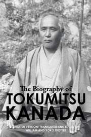 The Biography of Tokumitsu Kanada ebook by William and Yoko Trotter