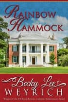 Rainbow Hammock ebook by Becky Lee Weyrich
