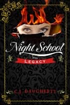 Night School: Legacy ebook by C.J. Daugherty