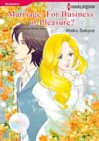 MARRIAGE: FOR BUSINESS OR PLEASURE? - Harlequin Comics ebook by Nicola Marsh, MAKO SAKURA