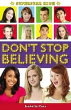 Superstar High: Don't Stop Believing ebook by Isabella Cass