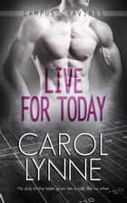 Live for Today ebook by Carol Lynne