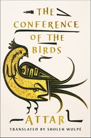 The Conference of the Birds ebook by Sholeh Wolpé, Attar