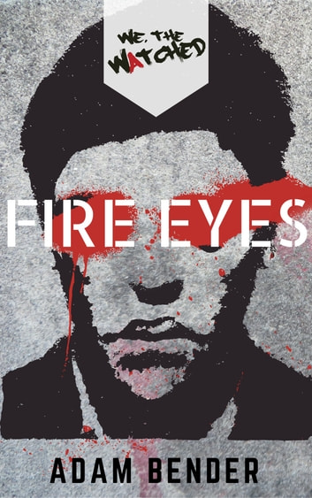 Fire Eyes ebook by Adam Bender