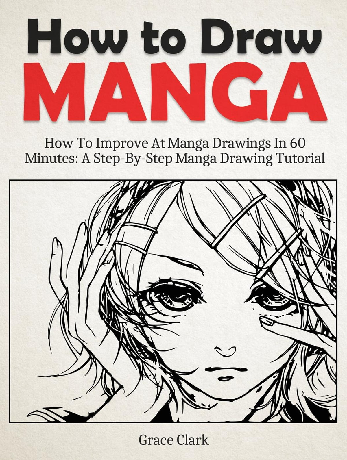 How To Draw Manga Improve At Manga Drawings In 60 Minutes A Step