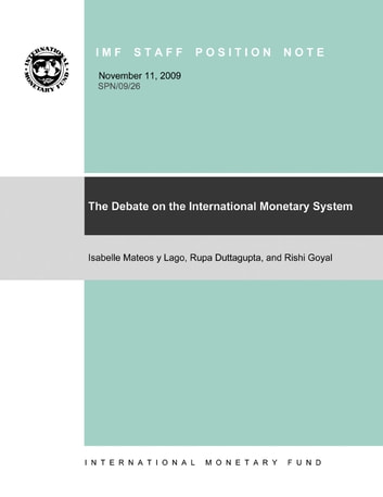 The Debate on the International Monetary System ebook by Isabelle Mrs. Mateos y Lago,Rupa Duttagupta,Rishi Goyal