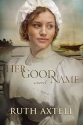 Her Good Name ebook by Ruth Axtell