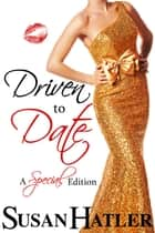 Driven to Date ebook by Susan Hatler