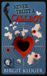 Never Trust a Callboy ebook by Birgit Kluger
