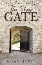 The Sheep Gate ebook by Brian Horst