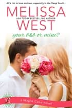 Your B&B or Mine? ebook by Melissa West