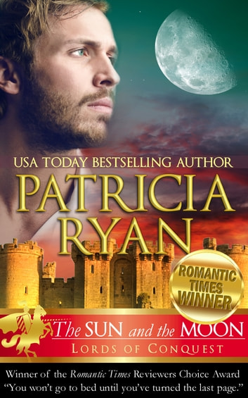 The Sun and the Moon (Lords of Conquest) ebook by Patricia Ryan