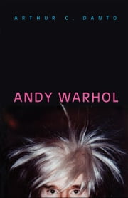 Andy Warhol ebook by Arthur C. Danto