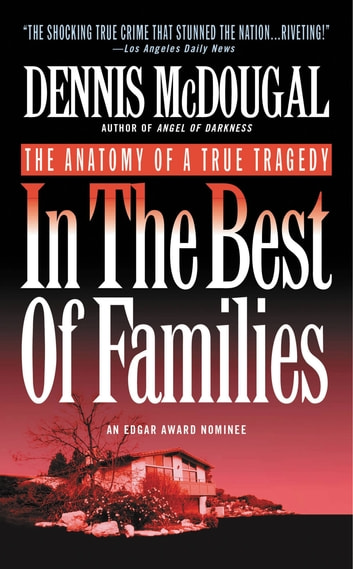 In the Best of Families - The Anatomy of a True Tragedy ekitaplar by Dennis McDougal