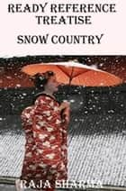 Ready Reference Treatise: Snow Country ebook by Raja Sharma