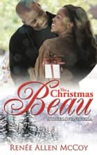The Christmas Beau ebook by Renee Allen McCoy