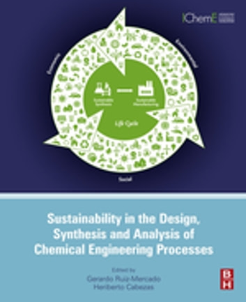 Sustainability in the Design, Synthesis and Analysis of Chemical Engineering Processes ebook by Gerardo Ruiz Mercado,Heriberto Cabezas