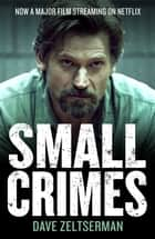 Small Crimes 電子書 by Dave Zeltserman