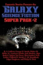 Galaxy Science Fiction Super Pack #2 - With linked Table of Contents ekitaplar by Fritz Leiber, Philip K. Dick, Stanley R. Lee,...