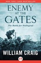 Enemy at the Gates ebook by William Craig