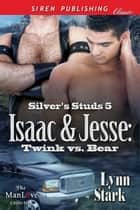 Isaac & Jesse: Twink vs. Bear ebook by