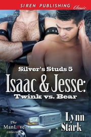 Isaac & Jesse: Twink vs. Bear ebook by Lynn Stark
