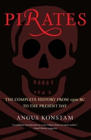 Pirates - The Complete History from 1300 BC to the Present Day ebook by Angus Konstam