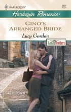 Gino's Arranged Bride ebook by Lucy Gordon