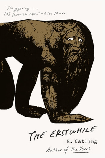 The Erstwhile - The Vorrh (2) eBook by Brian Catling