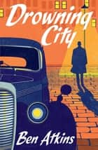 Drowning City ebook by Ben Atkins