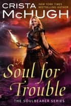 A Soul For Trouble ebook by Crista McHugh