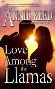 Love Among the Llamas ebook by Annie Reed