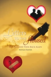 Letters to the Abused - Bad to Good Then Back Again ebook by Natalie Rapier