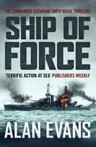 Ship of Force eBook by Alan Evans