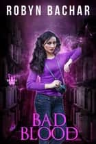 Bad Blood ebook by Robyn Bachar