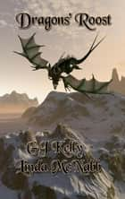 Dragons' Roost ebook by Linda McNabb, GJ Kelly