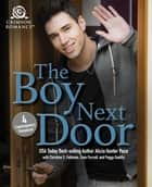 The Boy Next Door - 4 Contemporary Romances ebook by Alicia Hunter Pace, Christine S Feldman, Evan Purcell,...