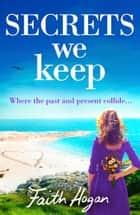 Secrets We Keep - A bittersweet story of love, loss and life ebook by