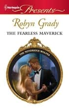 The Fearless Maverick ebook by Robyn Grady