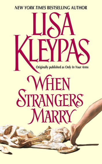 When Strangers Marry ebook by Lisa Kleypas