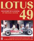 Lotus 49 - The Story of a Legend - Gold Leaf Edition ebook by Michael Oliver