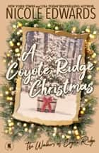 A Coyote Ridge Christmas ebook by Nicole Edwards