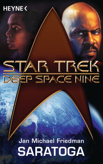 Star Trek - Deep Space Nine: Saratoga - Roman ebook by Michael Jan Friedman