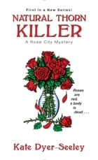 Natural Thorn Killer ebook by Kate Dyer-Seeley