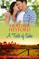 A Taste of Sake ebook by Heather Heyford